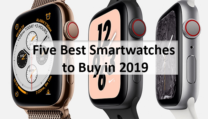 Five Best Smartwatches to Buy in 2019
